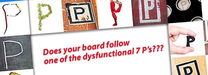 Seven Dysfunctional Board Leadership Approaches…and the Solution